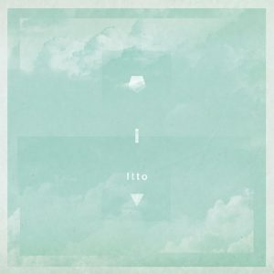 Itto - New Album『 I 』Release