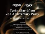 TECHNOBAR DFLOOR 2ND ANNIVERSARY PARTY『MARCEL DETTMANN ASIA TOUR 2017 IN OSAKA』2017.05.04(Thu) at CIRCUS OSAKA