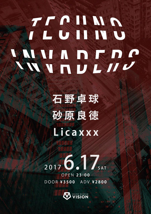 『TECHNO INVADERS』2017年6月17日(土) at SOUND MUSEUM VISION