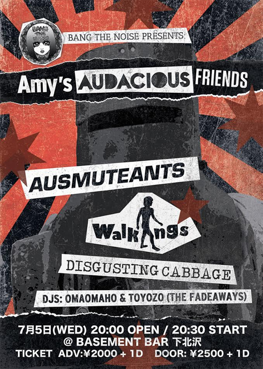 『Bang The Noise Presents: Amy's Audacious Friends』Ausmuteants来日公演 - 2017年7月5日(水) at  下北沢Basment Bar