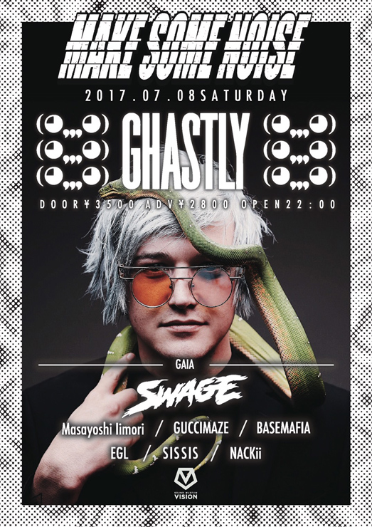 『MAKE SOME NOISE』GHASTLY来日公演 2017年7月8日(土) at SOUND MUSEUM VISION