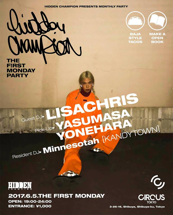 『HIDDEN CHAMPION Presents Monthly Party THE FIRST MONDAY』2017.06.05 (mon) at CIRCUS Tokyo