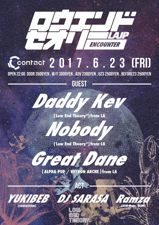 『LOW END THEORY ENCOUNTER』2017.06.23 (fri) at 渋谷Contact