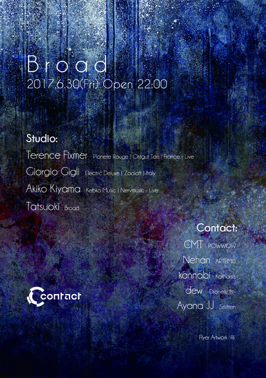 『Broad』Terence Fixmer、Giorgio Gigli来日公演 - 2017.06.30(sat) at 渋谷Contact