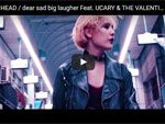 MOP of HEAD『dear sad big laugher Feat. UCARY & THE VALENTINE』MESIC VIDEO