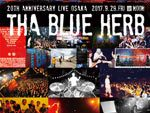 『ZETTAI-MU x THA BLUE HERB 20TH ANNIVERSARY LIVE !!!』2017.9.29 (FRI) at 大阪NOON+CAFE