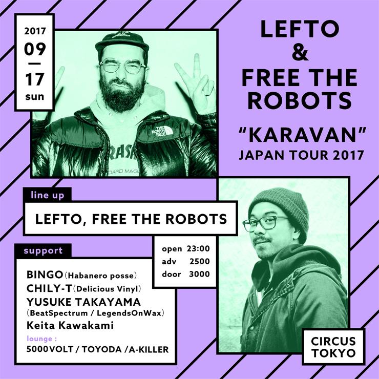 "LEFTO & FREE THE ROBOTS ""KARAVAN"" IN TOKYO 2017"