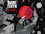 BARE TEETH – New Album『FIRST THE TOWN,THEN THE WORLD』Release