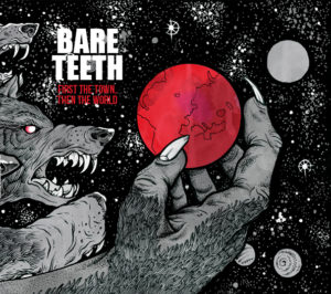 BARE TEETH - New Album『FIRST THE TOWN,THEN THE WORLD』Release