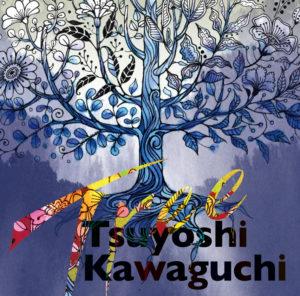 Tsuyoshi Kawaguchi - 1st Album『Tree』Release
