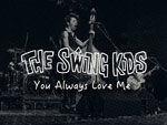 "THE SWING KIDS『You Always Love Me』MUSIC VIDEO公開。自主企画『THE SWING KIDS presents""FRIDAY NIGHT OUT""』2017年10月27日(金) at 下北沢SHELTER"