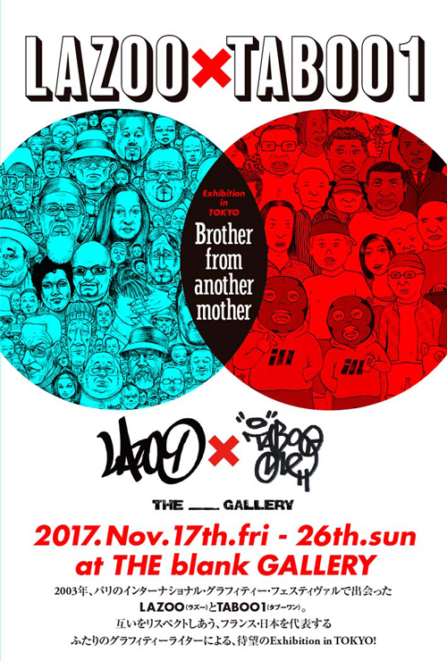 LAZOO x TABOO1『Brother from another mother』2017年11月17日(金)~26日(日)at THE blank GALLERY