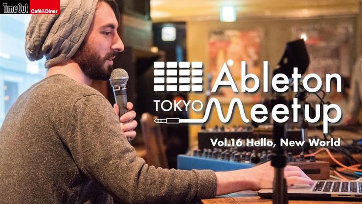 Ableton Meetup Tokyo Vol.16 Hello, New World