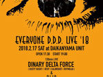 DINARY DELTA FORCE ワンマン・ライブ『EVERYONE D.D.D. LIVE '18
