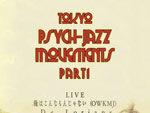 『Tokyo Psych-Jazz Movements Part1』2018年1月13日 (土)at Ruby Room Tokyo