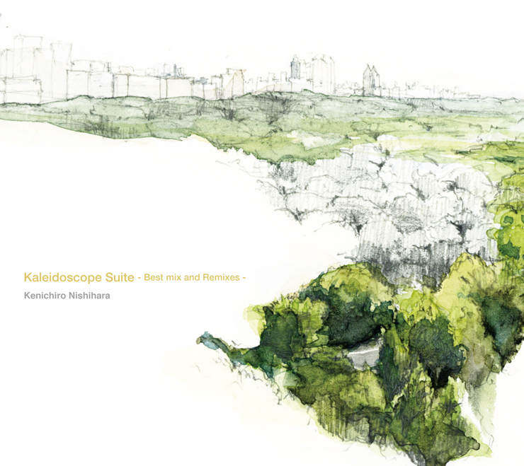 Kenichiro Nishihara - New Album『Kaleidoscope Suite -Best Mix and Remix-』Release