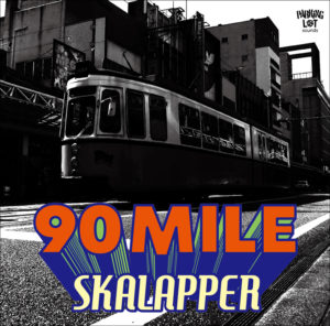 SKALAPPER - New Album『90 MILE』Release