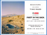 """『TINO RAZO """"PARTY IN THE BACK"""" EXHIBITION』2018年1月20日(土)~28日(日)(オープニングレセプション & サイン会:19(金))at 渋谷 BOOKMARC"""