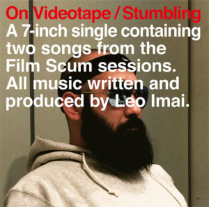 LEO今井 - 7inch シングル『On Videotape / Stumbling』Release