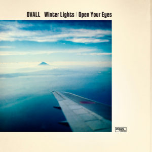 Ovall - 7インチ限定盤『Winter Lights / Open Your Eyes』Release
