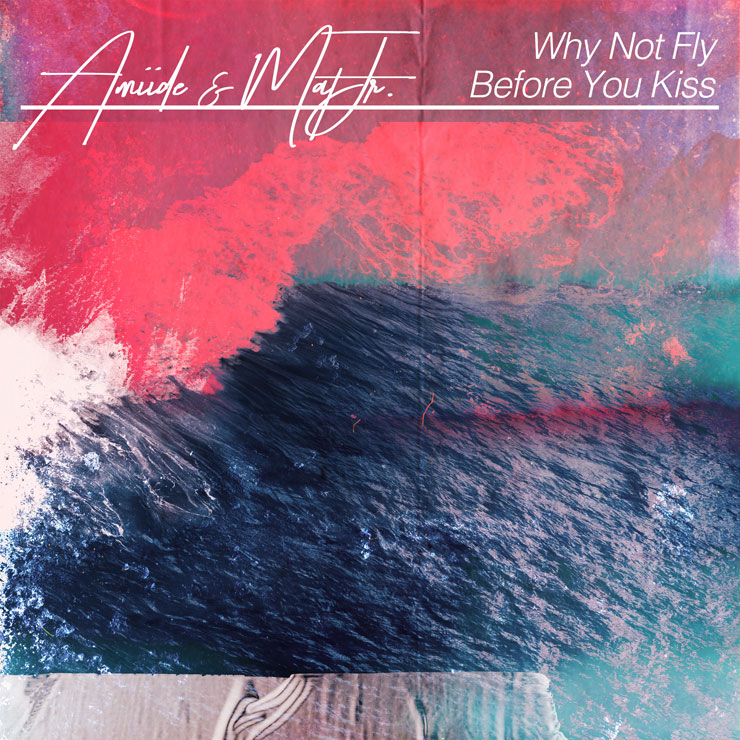 Amiide(CIRRRCLE)、Mat Jr.(tokyovitamin) コラボ曲『Before You Kiss/Why Not Fly』Release