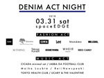 『DENIM ACT NIGHT』2018年3月31日(土)at 渋谷 space EDGE