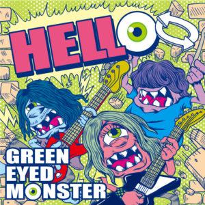 GREEN EYED MONSTER - New Single『HELLO』Release