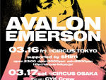 『Avalon Emerson 2018 Japan Tour』2018.03.16(FRI) at CIRCUS TOKYO/03.17(SAT) at CIRCUS OSAKA