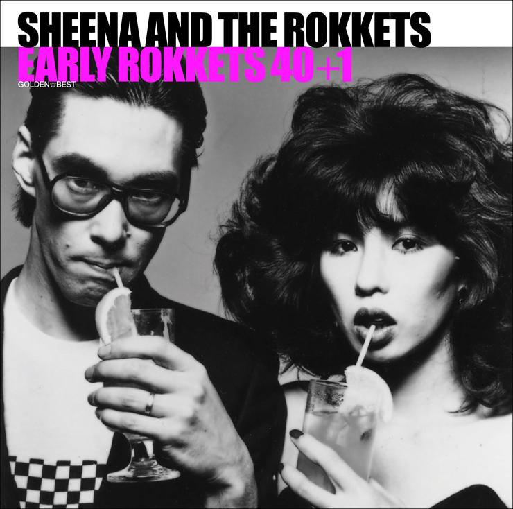 シーナ&ロケッツ - ベスト盤『ゴールデン☆ベスト シーナ&ロケッツ EARLY ROKKETS 40+1』Release