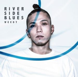 WEEDY - 1st ALBUM『RIVERSIDE BLUES』Release