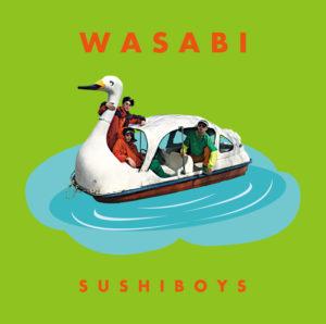 SUSHIBOYS『WASABI』