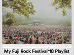 My Fuji Rock Festival'18 Playlist