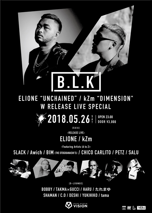 "『B.L.K ELIONE""UNCHAINED"" / kZm""DIMENSION"" W RELEASE LIVE SPECIAL』2018年5月26日(土)at 渋谷 SOUND MUSEUM VISION"