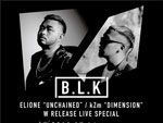 """『B.L.K ELIONE""""UNCHAINED"""" / kZm""""DIMENSION"""" W RELEASE LIVE SPECIAL』2018年5月26日(土)at 渋谷 SOUND MUSEUM VISION"""