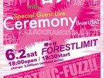 『Ceremony Japan Tour 2018』2018.06.02(土) at 幡ヶ谷forestlimit/06.03(日) at 下北沢Que/06.05(火) at 青山月見ル君想フ