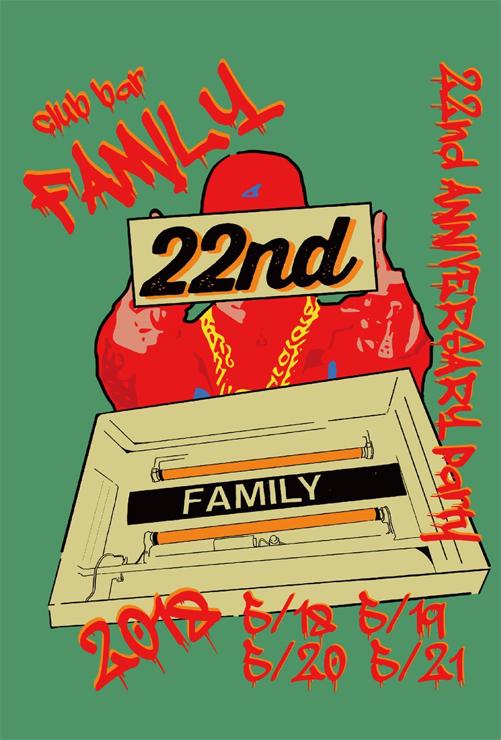 『club bar FAMILY - 22nd Anniversary Party!!!!!』2018.05.18 (fri) - 21 (mon) at club bar FAMILY