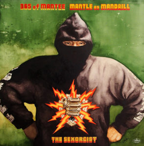 MANTLE as MANDRILL - 1st Album『365 of MANTEE THE SEXORCIST』Release