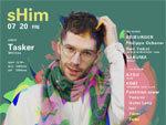 『sHim feat. Tasker』2018年7月20日(金)at CIRCUS Tokyo