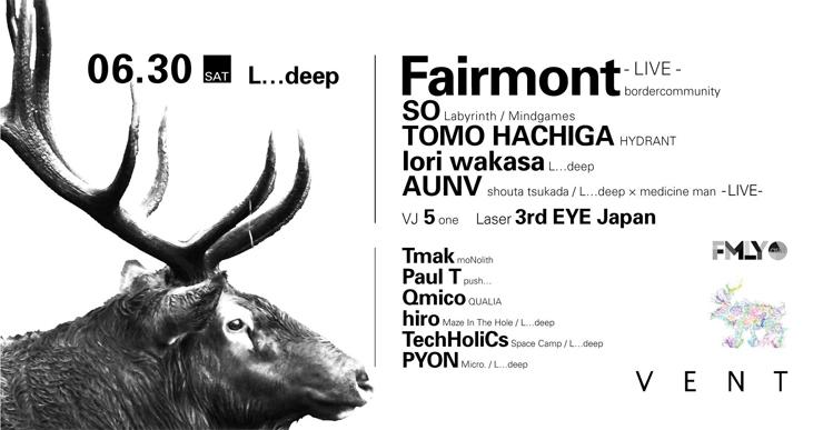 『Fairmont at L…deep』2018年6月30日(土)at 青山VENT