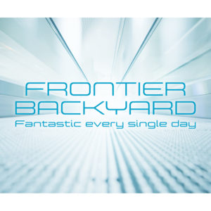 FRONTIER BACKYARD『Fantastic every single day』