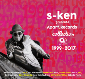 V.A.『s-ken presents Apart. Records collection 1999–2017』