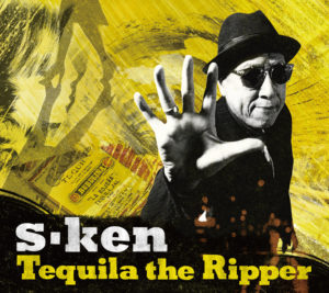 s-ken『Tequila the Ripper』