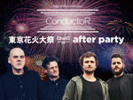 """『CONDUCTOR """"東京花火大祭 -EDOMODE- after party""""』2018年8月11日(土)at 渋谷 Contact"""