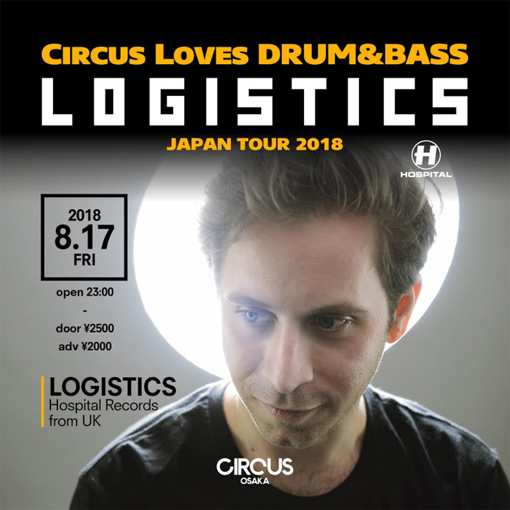"CIRCUS LOVES DRUM&BASS ""LOGISTICS""『'HOLOGRAM LP' JAPAN TOUR 2018』"
