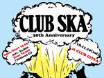 『CLUB SKA 30th Anniversary』2018年11月10日(土)at CLUB CITTA' ~最終出演アーティスト発表~