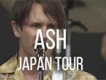 『ASH JAPAN TOUR 2018』11月21日(水) at 大阪 Music Club JANUS / 11月22日(木) at 渋谷 CLUB QUATTRO