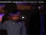 FRONTIER BACKYARD『change』 feat.おかもとえみ(フレンズ)  MUSIC VIDEO