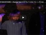 FRONTIER BACKYARD『change』 feat.おかもとえみ(フレンズ)  MUSIC VIDEO