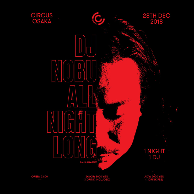 『DJ NOBU ALL NIGHT LONG』2018.12.28 (FRI) at CIRCUS OSAKA