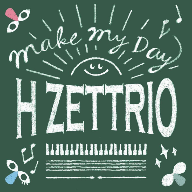H ZETTRIO「Make My Day」